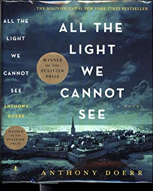 All The Light We Cannot See / A Novel / Winner of the Pulitzer Prize (SIGNED)