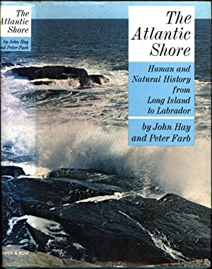 The Atlantic Shore / Human and Natural History from Long Island to Labrador (SIGNED)