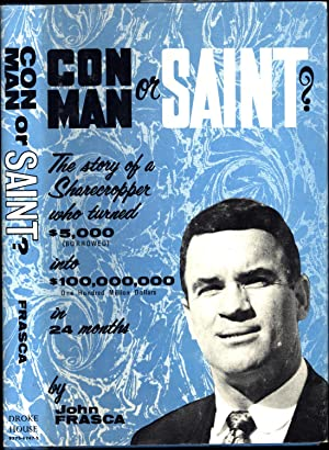 Con Man Or Saint? / The story of a Shareccropper who turned $5,000 (borrowed) into $100,000,000 (...