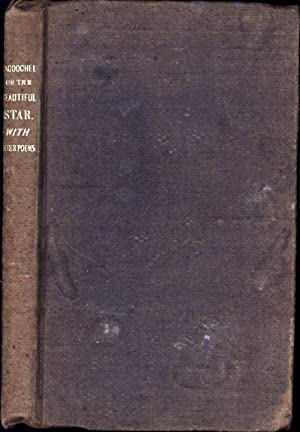 Nacoochee; Or, The Beautiful Star, With Other Poems