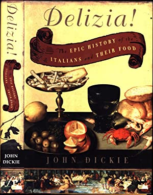 Delizia! / The Epic History of the Italians and Their Food