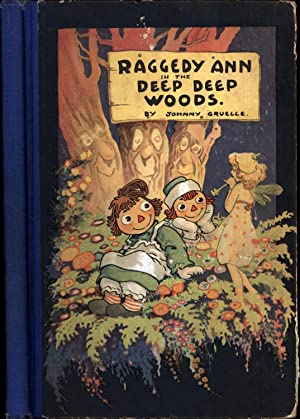 Raggedy Ann in the Deep Deep Woods (SIGNED BY JOHNNY GRUELLE)