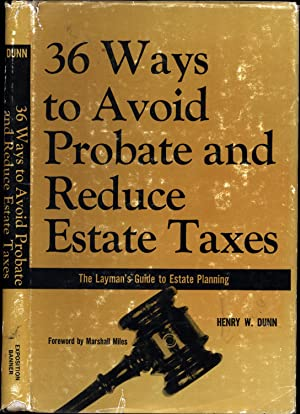 36 Ways to Avoid Probate and Reduce Estate Taxes / The Layman's Guide to Estate Planning (SIGNED)