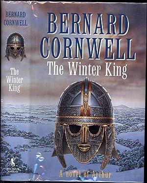 The Winter King / A Novel of: Cornwell, Bernard