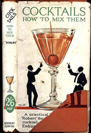 Cocktails / How to Mix them / A practical book (FIRST PRINTING, IN ORIGINAL DUST JACKET)