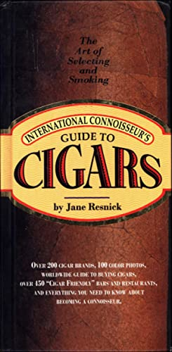 International Connoisseur's Guide to Cigars / The Art of Selecting and Smoking