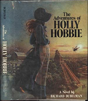 The Adventures of Holly Hobbie (SIGNED TWICE): Dubelman, Richard