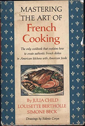 Mastering the Art of French Cooking (BOOK-CLUB EDITION): Child, Julia; Louisette Bertholle and ...