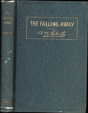The Falling Away / Or the World's Loss of the Christian Religion and Church / ...