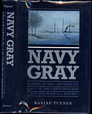 Navy Gray / A Story of the Confederate Navy on the Chattahoochee and Apalachicola Rivers (SIGNED): ...