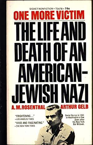 One More Victim / The Life and Death of An American-Jewish Nazi: Rosenthal, A.M. And Arthur ...