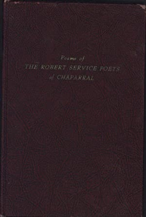 Poems of the Robert Service Poets of Chaparral (INSCRIBED & SIGNED BY PUBLISHER JACK GORMLEY)