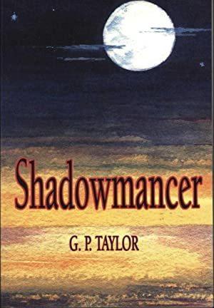 Shadowmancer: Taylor, G.P.