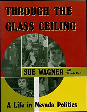 Through the Glass Ceiling / A Life: Wagner, Sue, with