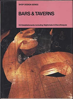 Shop Design Series -- Bars & Taverns: 52 Establishments Including Nightclubs & Discotheques