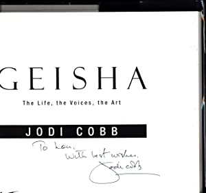 Geisha -- The Life, the Voices, the Art (SIGNED): Cobb, Jodi