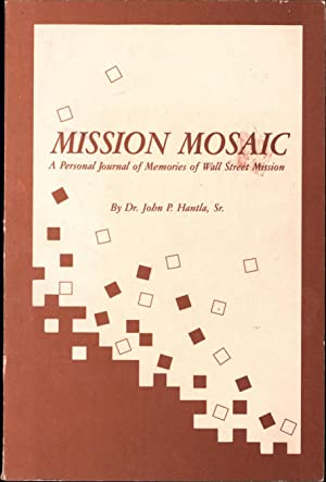 Mission Mosaic -- A Personal Journal of: Dr. John P.