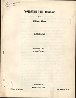 Operation Turf Success, Parts One through 10, plus Supplement: Howe, Hilbert