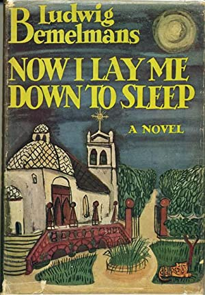 Now I Lay me Down to Sleep: Bemelmans, Ludwig