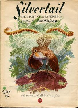 Silvertail, the Story of a Lyrebird: Watson, Ina /
