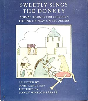 Sweetly Sings the Donkey: Animal Rounds for Children to Sing or Play on Recorders: Langstaff, John ...