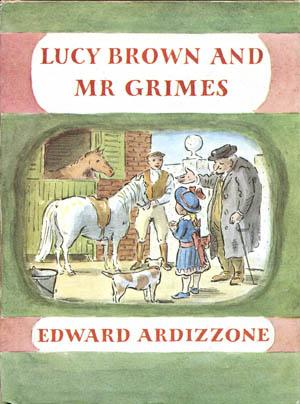 Lucy Brown and Mr. Grimes: Ardizzone, Edward