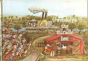 Gwendolyn the Miracle Hen: Sherman, Nancy /