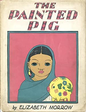 Painted Pig, The: Morrow, Elizabeth /