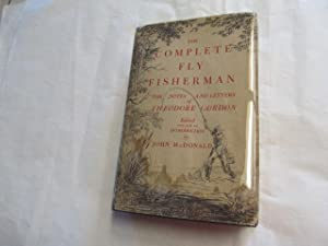 The Complete Fly Fisherman: The Notes and: John McDonald.