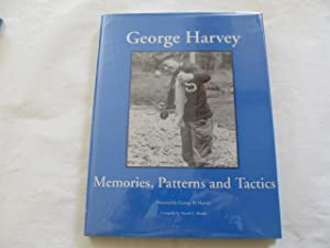 George Harvey: Memories, Patterns and Tactics. {Signed by the Author}.: George Harvey [Compiled by ...