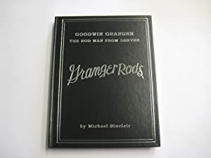 Goodwin Granger. The Rod Man from Denver. {Limited Edition}.: Michael Sinclair.