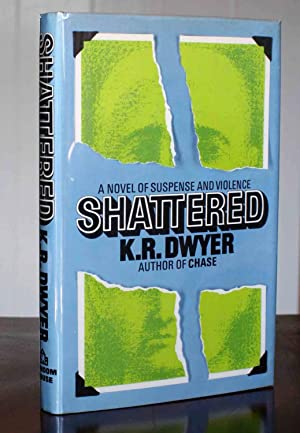 Shattered (Signed First): Dwyer, K. R.