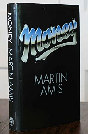 Money (First Printing): Martin Amis