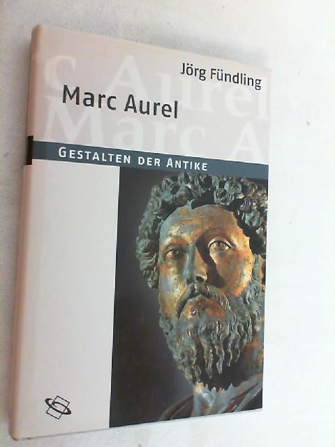 Marc Aurel. - Fündling, Jörg