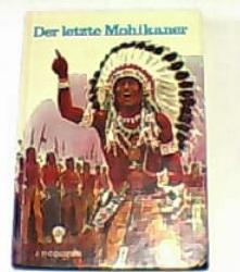 Der letzte Mohikaner. J. F. Cooper - Cooper, James Fenimore