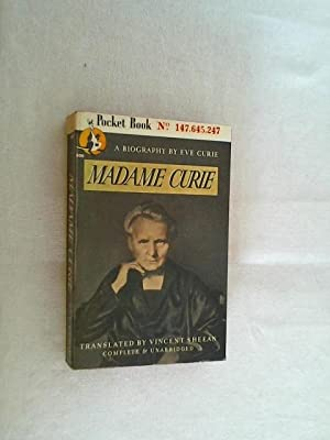 A Biography by Eve Curie - Madame: Sheean, Vincent: