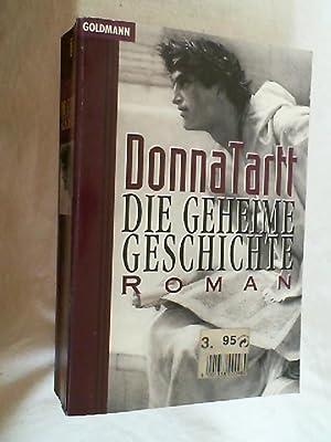 Die geheime Geschichte : Roman.: Tartt, Donna: