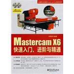 Mastercam X6 Quickstart. Advanced and Proficient (including DVD disc 2)(Chinese Edition): MA SI MING