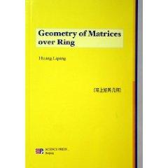Geometry of Matrices over Ring(Chinese Edition): Huang Liping