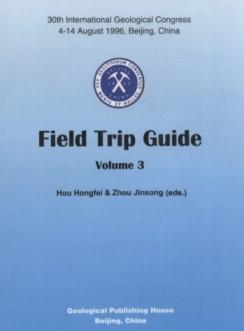 30th International Geological Congress (4-14 August 1996, Beijing, China)--Field Trip Guide (Vol.3)...