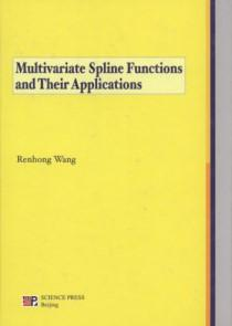 Multivariate Spline Functions and Their Applications (In English)(Chinese Edition): Renhong Wang