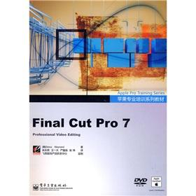 Apple Pro Training Series: Final Cut Pro 7 (full color) (with DVD disc 1)(Chinese Edition): MEI WEI...