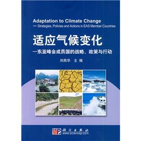 Adapt to climate change: the East Asia Summit member countries strategies. policies and action(...