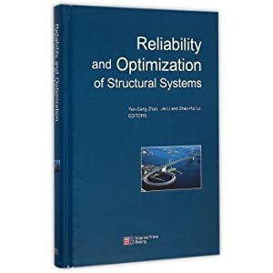 Reliability and Optimization of Structural Systems(Chinese Edition): YanGang Zhao . Jie Li DENG ...