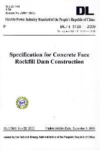 Specification for Concrete Face Rockfill Dam Construction:DL/T5128-2009 to Replace DL/T ...