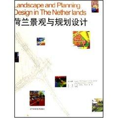 Netherlands. Landscape and Planning Design (hardcover)(Chinese Edition): uitgeverij thoth bussum ...