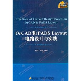 OrCAD and PADS Layout Circuit Design and Practice (with CD-ROM): WEI XIONG // LU LING