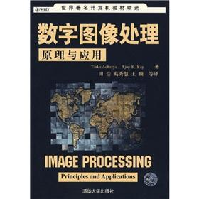 World-renowned computer textbook selection: Digital Image Processing Principles and Applications of...