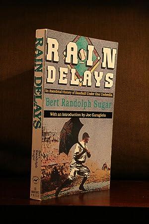 Rain Delays : An Anecdotal History of: Sugar, Bert Randolph