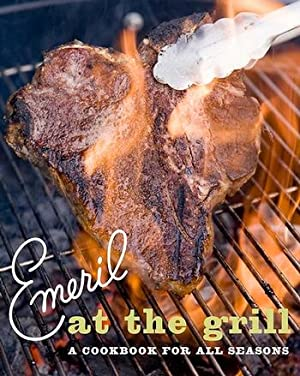 Emeril at the Grill: A Cookbook for All Seasons: Lagasse, Emeril